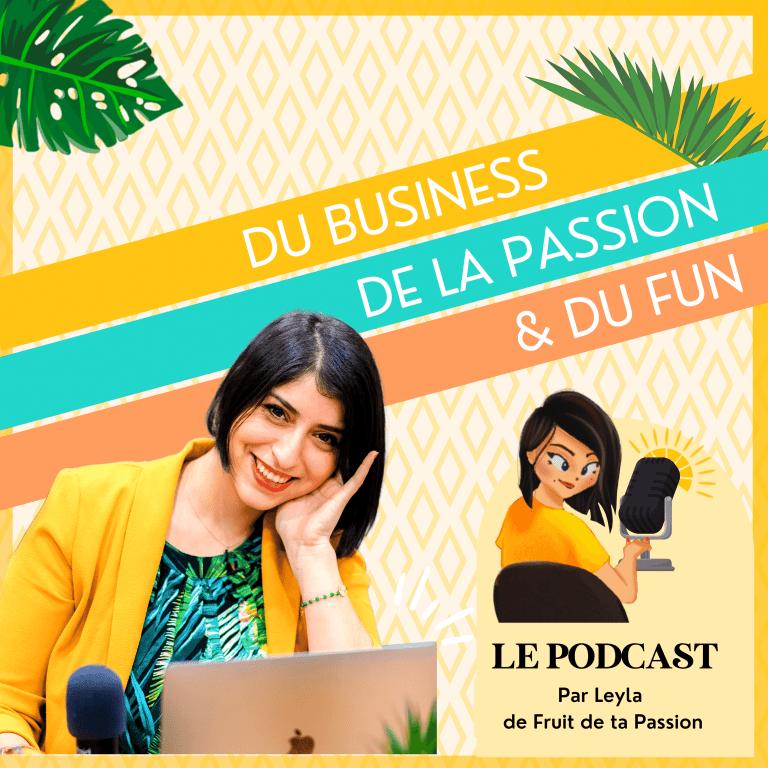 Le podcast Du business, de la Passion et du fun : le podcast qui t'aide à créer, structurer et à faire décoller ton business